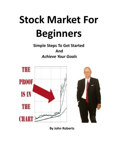 Stock Market For Beginners: Simple Steps To Get Started And Achieve Your Goals
