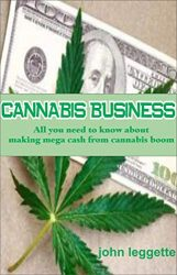 CANNABIS BUSINESS: All you need to know about making mega cash from cannabis boom