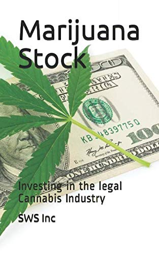 Marijuana Stock: Investing in the  legal Cannabis Industry