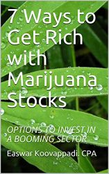 7 Ways to Get Rich with Marijuana Stocks: OPTIONS TO INVEST IN A BOOMING SECTOR (Invest for a Secure Future Book 1)