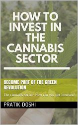 How to invest into the cannabis? – Find the next amazon of the cannabis market: The cannabis sector- How can you get involved?