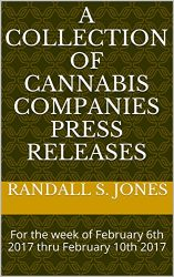 A Collection of Cannabis Companies Press Releases : For the week of February 6th 2017 thru February 10th 2017