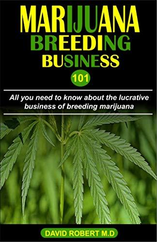Marijuana Breeding Business 101: All youn need to know about the lucrative breeding business of marijuana
