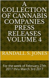 A Collection of Cannabis Companies Press Releases Volume 4: For the week of February 27th 2017 thru March 3rd 2017