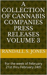 A Collection of Cannabis Companies Press Releases Volume 3: For the week of February 21st thru February 24th