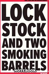 Notebook: A Movie Poster For Lock Stock And Two Smoking Barrels , Journal for Writing, College Ruled Size 6″ x 9″, 110 Pages