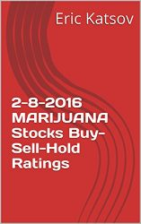 2-8-2016  MARIJUANA Stocks Buy-Sell-Hold Ratings (Buy-Sell-Hold+stocks iPhone app Book 1)
