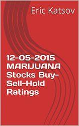 12-05-2015 MARIJUANA Stocks Buy-Sell-Hold Ratings (Buy-Sell-Hold+stocks iPhone app Book 1)