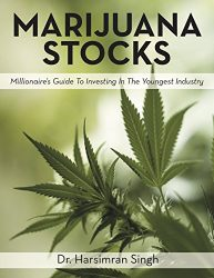 Marijuana Stocks – Millionaire's Guide To Investing In The Youngest Industry