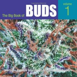 Big Book of Buds, the RP When Stock Sold: Marijuana Varieties from the World's Greatest Seed Breeders: Marijuana Varieties from the World's Great Seed Breeders by Rosenthal, Ed (2006) Paperback