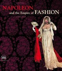 Napoleon & the Empire of Fashion: 1795-1815