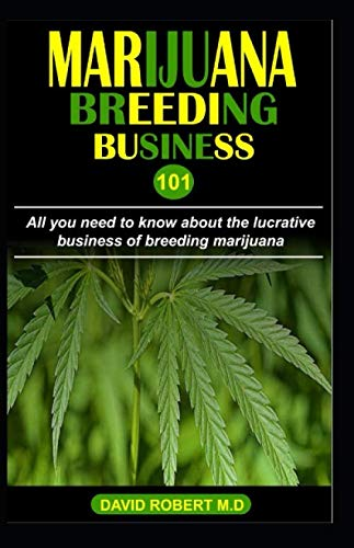 Marijuana Breeding Business 101: All you need to know about the lucrative business of breeding marijuana