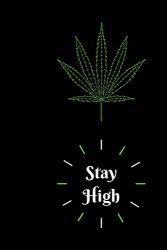 Journal: Stay High: Cannabis
