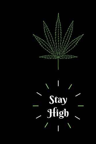 Journal: Stay High: Cannabis