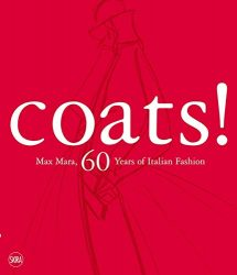 Coats Max Mara: 60 Years of Italian Fashion: Revised and Updated Edition