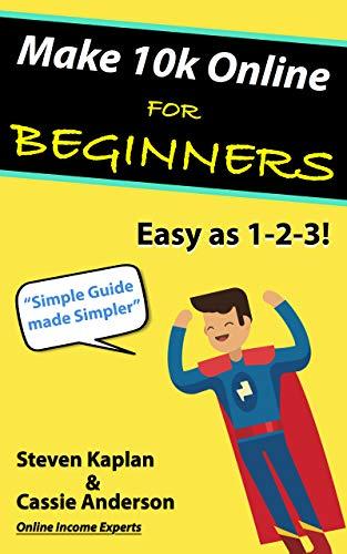 Make $10,000 Online (Easy Methods) – Beginners Edition