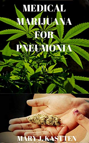 MEDICAL MARIJUANA FOR PNEUMONIA