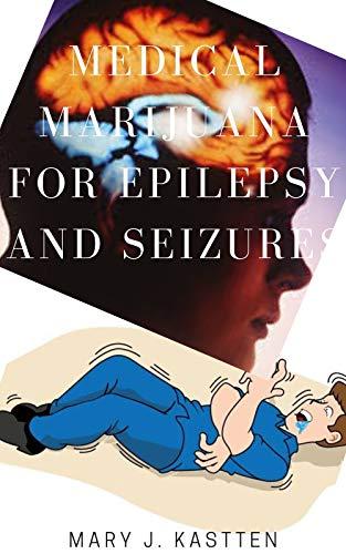 MEDICAL MARIJUANA FOR EPILEPSY AND SEIZURES