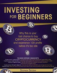 Investing for Beginners: Why this is your last chance to buy cryptocurrency and experience 10X profits before it's too late