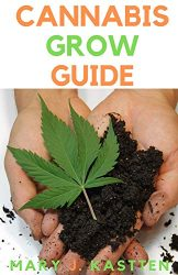 CANNABIS GROW GUIDE