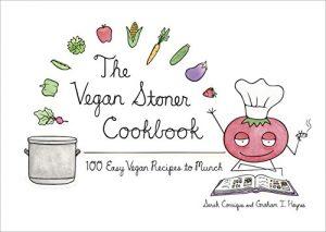 The Vegan Stoner Cookbook: 100 Easy Vegan Recipes to Munch