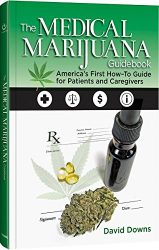The Medical Marijuana Guidebook: America's First How-To Guide for Patients and Caregivers