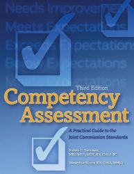 Competency Assessment, Third Edition: A Practical Guide to The Joint Commission Standards