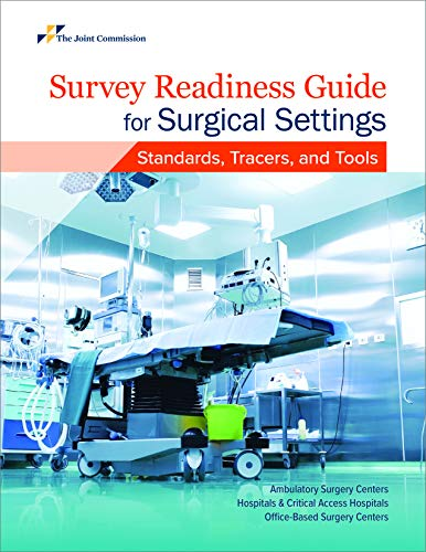 Survey Readiness Guide for Surgical Settings: Standards, Tracers, and Tools (Soft Cover)