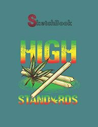 SketchBook: Funny Rasta Marijuana Cannabis 420 High Standards Notebook for Drawing Writing Painting Sketching or Doodling or Creating Comic Marble … Paper Blank Notebook Spiral Bound Artist