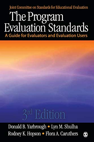 The Program Evaluation Standards: A Guide for Evaluators and Evaluation Users (Joint Committee on Standards for Educational Evaluation)