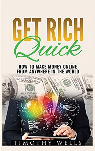 Get Rich Quick: How to Make Money Online