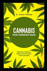 Cannabis for chronic pain: Effective Guide to relieve chronic pain with Cannabis