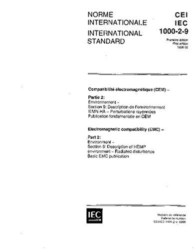 IEC 61000-2-9 Ed. 1.0 b:1996, Electromagnetic compatibility (EMC) – Part 2: Environment – Section 9: Description of HEMP environment – Radiated disturbance. Basic EMC publication