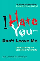 I Hate You–Don't Leave Me: Understanding the Borderline Personality
