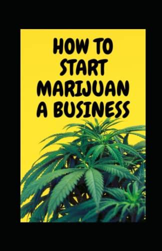 HOW TO START MARIJUANA BUSINESS