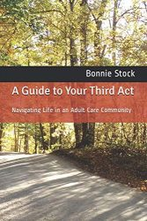 A Guide to Your Third Act: Navigating Life in an Adult Care Community